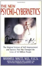 The New Psycho-cybernetics : the Original Science of Self-improvement