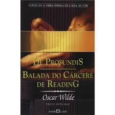 De Profundis / Balada do Cárcere de Reading