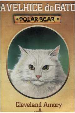 A Velhice do Gato Polar Bear