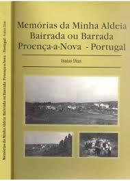Memorias da Minha Aldeia Bairrada Ou Barrada Proença a Nova Portugal de Isaias Dias pela Do Autor (2008)