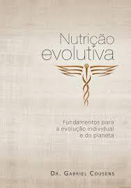 Nutrição Evolutiva. Fundamentos para a Evolução Individual ..