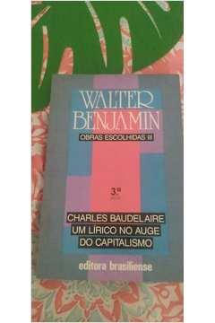 Obras Escolhidas Iii:charles Baudelaire - um Lírico no Auge do Capital