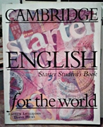 Cambridge English For the World: Starter Students Book