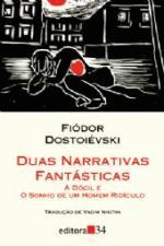 Duas Narrativas Fantásticas - a Dócil e o Sonho de um Homem Ridículo