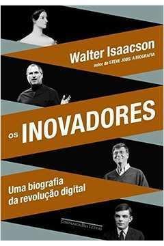 Os Inovadores: uma Biografia da Revolucao Digital