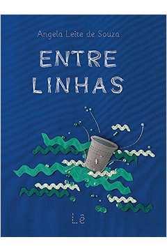 Entre Linhas (em Portuguese do Brasil) de Angela Leite de Souza pela Lê (2009)