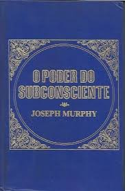 O Poder do Subconsciente- a Paz Interior  Vol. III
