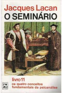 O Seminário Livro 11 os Quatro Conceitos Fundamentais da Psicanálise