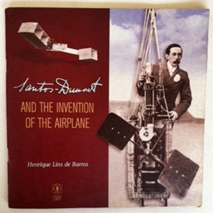 Santos Dumont and the Invention of the Airplane