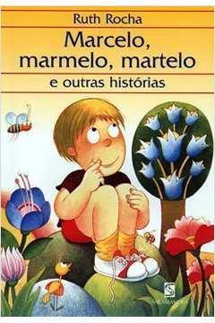 Livro: Marcelo Marmelo Martelo e Outras Historias - Ruth Rocha | Estante  Virtual