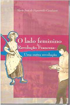 O Lado Feminino da Revolução Francesa: uma Outra Revolução