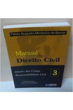 Manual de Direito Civil Direito das Coisas e Responsabilidade Civil 3