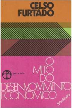 O Mito do Desenvolvimento Econômico ( 3ª Edição )