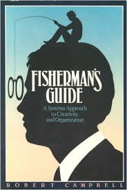 Fishermans Guide: a Systems Approach to Crativity and Organization