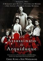 O Assassinato do Arquiduque: Sarajevo, 1914