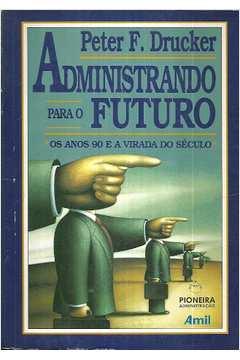 Administração para o Futuro: os Anos 90 e a Virada do Século
