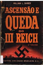 Ascensão e Queda do III Reich - 4º Volume
