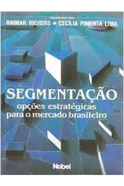 Segmentação Opções Estratégicas para o Mercado Brasileiro