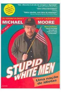 Stupid White Men - uma Nação de Idiotas