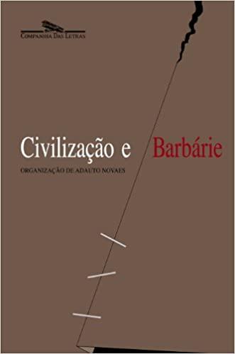 Civilização e Barbárie!!!