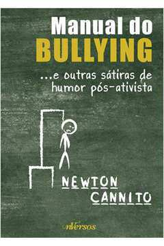 Manual do Bullying e Outras Sátiras de Humor Pós-ativista