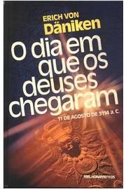 O Dia Em Que os Deuses Chegaram de Erich Von Däniken pela Melhoramentos/círculo do Livro (1986)