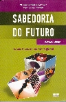 Sabedoria do Futuro- as Seis Faces da Mudança Global