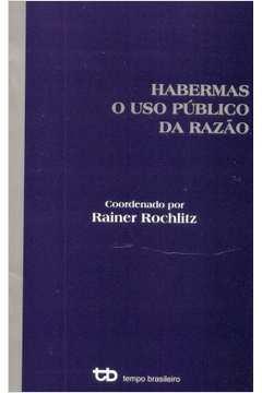 Habermas - o Uso Publico da Razao
