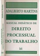 Manual Didático de Direito Processual do Trabalho