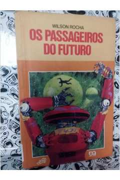 Os Passageiros do Futuro - Foto Real