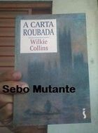 A Carta Roubada Wilkie Collins
