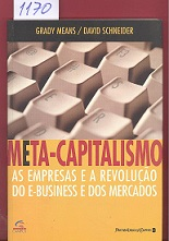 Meta-capitalismo: as Empresas e a Revolução do E-business e dos ...