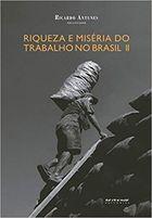 Riqueza e Miséria do Trabalho no Brasil Ii