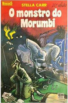 O Monstro do Morumbi - Coleção Veredas