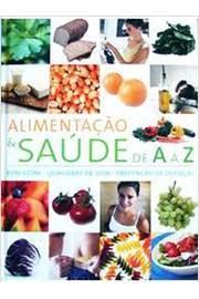 Alimentação & Saúde de a a Z