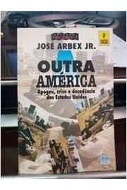 Outra América: Apogeu, Crise e Decadência dos Estados Unidos