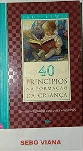 40 Princípios na Formação da Criança