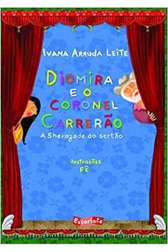 Diomira e o Coronel Carrerão. a Sherazade do Sertão