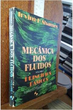 Mecânica dos Fluídos Vol. 1 - Princípios Básicos
