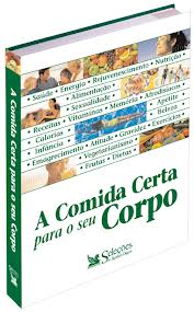 b297441565d8d Livro  A Comida Certa para o Seu Corpo - Selecoes do Readers Digest ...