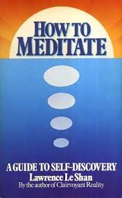 How to Meditate -  a Guide to Self Discovery