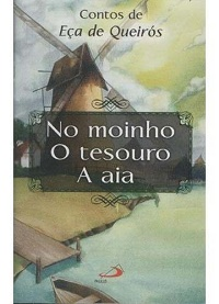 No Moinho o Tesouro a Aia