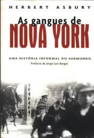 As Gangues de Nova York - uma História Informal do Submundo