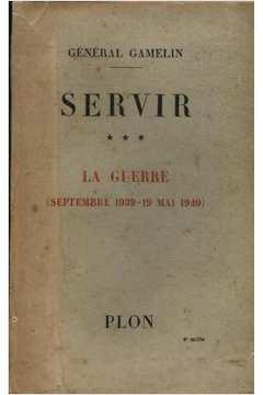 Servir La Guerre Septembre 193919 Mai 1940