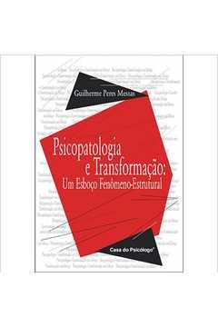 Psicopatologia e Transformação: um Esboço Fenômeno-estrutural