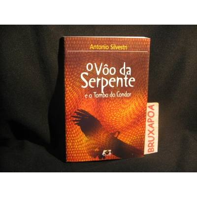 O Vôo da Serpente e o Tombo do Condor