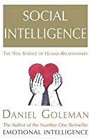 Social Intelligence, the New Science of Human Relationships