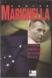 Carlos Marighella: o Inimigo Número um da Ditadura Militar