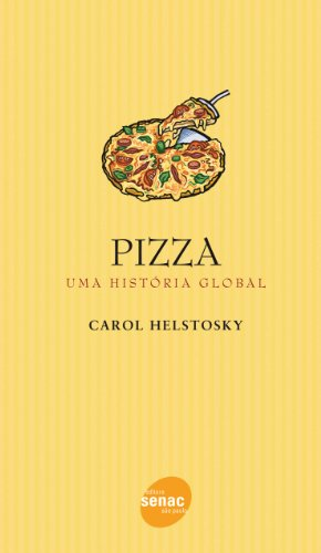 Pizza: uma Historia Global