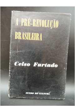 A Pré-revolução Brasileira